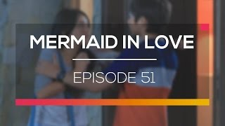 Mermaid In Love Episode 51