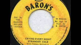 Stranger Cole - Crying Every Night [These Eyes]