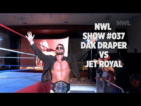 NWL   Show #037   KC Championship   Dak Draper vs Jet Royal