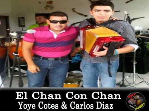 El Chan Con Chan - Yoye Cotes & Carlos Diaz