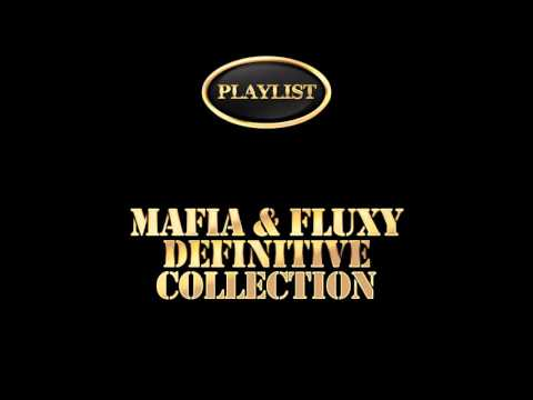 Mafia And Fluxy - Definitive Collection (Official Audio) (Full Album)
