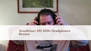 Sennheiser HD660s Headphone Review