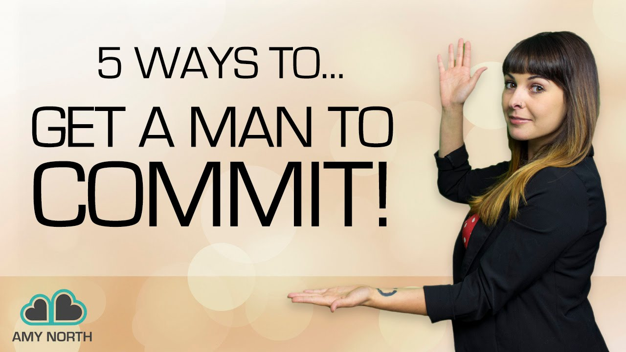 How to make him commit quickly and easily