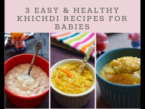 3 Khichdi Recipes for Babies/Toddlers |3 Lunch/ Dinner Ideas for Babies & Toddlers