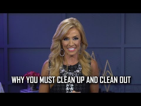 Why You Must Clean Up And Clean Out