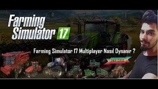FARMİNG SİMULATOR 17 MULTİPLAYER NASIL OYNANIR ?