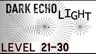 Dark Echo Walkthrought Light World - Level 21 - 30 ( XXI - XXX )