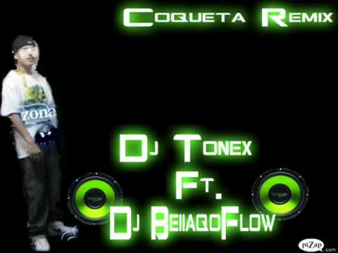 Dj Tonex Ft Dj bellacoflow COQUETA REMIX