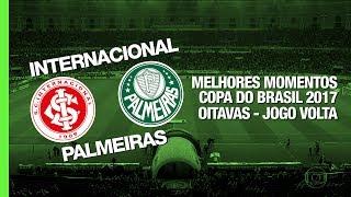 Melhores Momentos - Internacional 2 x 1 Palmeiras - Copa do Brasil - 31/05/2017