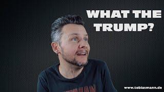 """Tobias Mann: """"What the Trump?"""""""