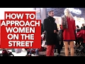 How to approach women on the street?