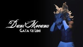 Dani Mocanu - Gata cu Lupii 2019