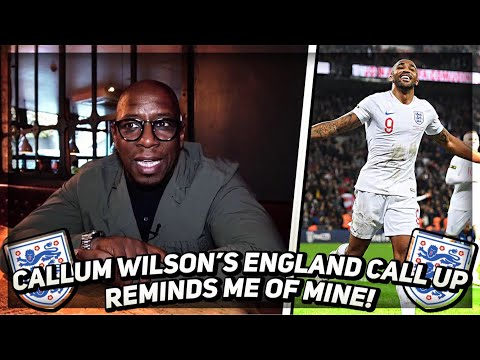 Callum Wilson's England Call Up Reminds Me Of Mine!