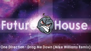 One Direction - Drag Me Down (Mike Williams Remix)
