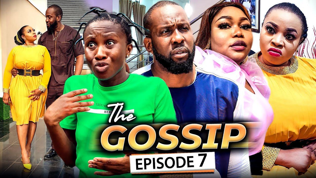 Download THE GOSSIP EPISODE 7 (New Movie) Ruth Kadiri/Ray Emodi & Sonia 2021 Latest Nigerian Nollywood Movie