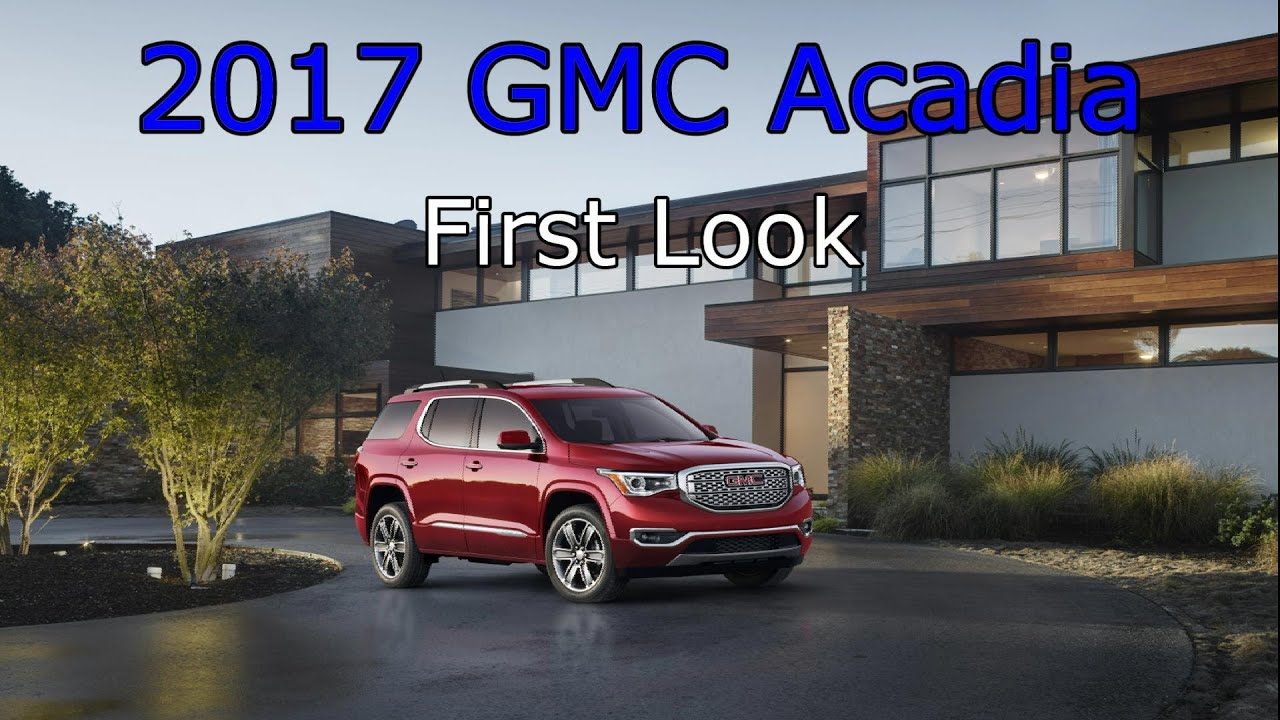 Beautiful 2017 GMC Acadia First Look  Detroit Auto Show 2016  YouTube