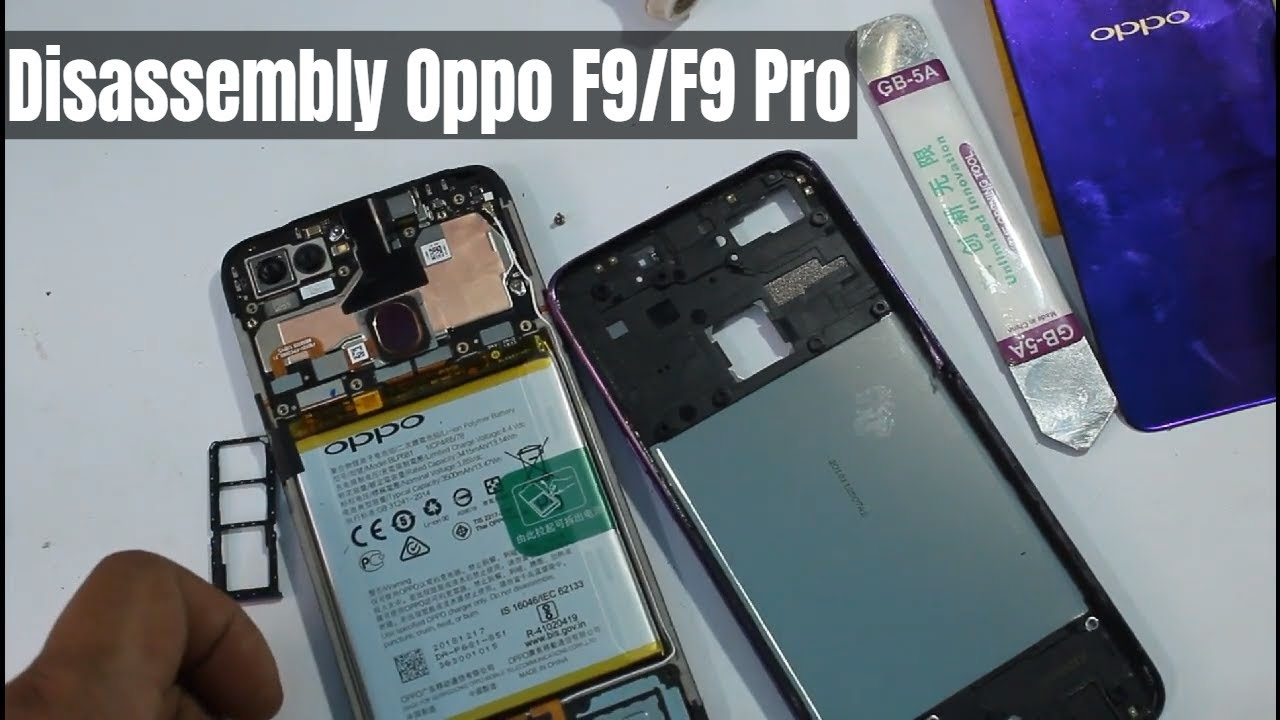How To Disassemble Oppo F9/F9 Pro