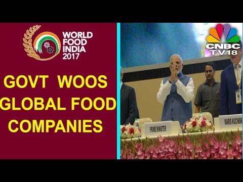 World Food India 2017 Show | The Mega Food Event | CNBC TV18