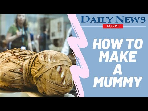 Daily News Egypt | How To Make A Mummy