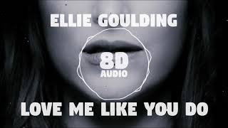 Ellie Goulding - Love Me Like You Do   8D Audio 🎧    Dawn of Music   