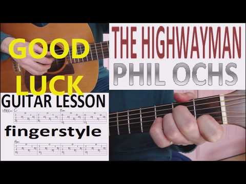 THE HIGHWAYMAN - PHIL OCHS fingerstyle GUITAR LESSON