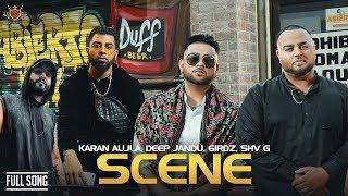 New Kid On The Block : SCENE - KARAN AUJLA | DEEP JANDU | 6IRDZ | SHV G | JAY TRAK