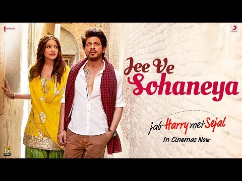 Jee Ve Sohneya Song Lyrics From Jab Harry Met Sejal
