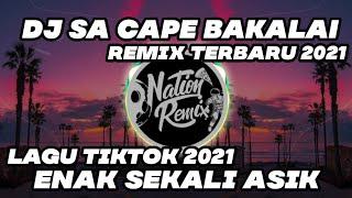Dj Sa Cape Bakalai Remix Rerbaru 2021 Lagu Tik Tok Nation Remix