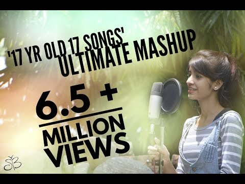 17 yr old 17 songs ULTIMATE MASHUP  SIMRAN BEJWANI