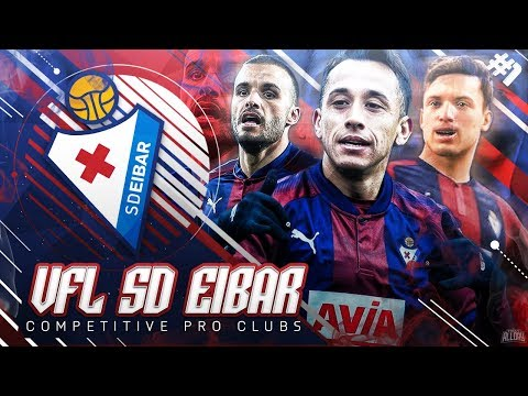 FIFA 18 Pro Clubs VFL | #1 | The Beginning - Welcome To Eibar!
