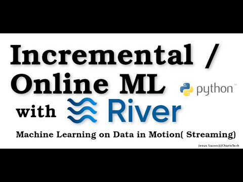 Incremental Machine Learning/Online ML with River Python (ML on Data in Motion)