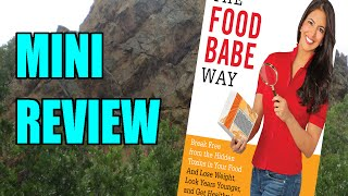 Quickie: Mini Review of 'The Food Babe Way'