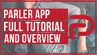 How To Use Parler App - Full Tutorial and Overview