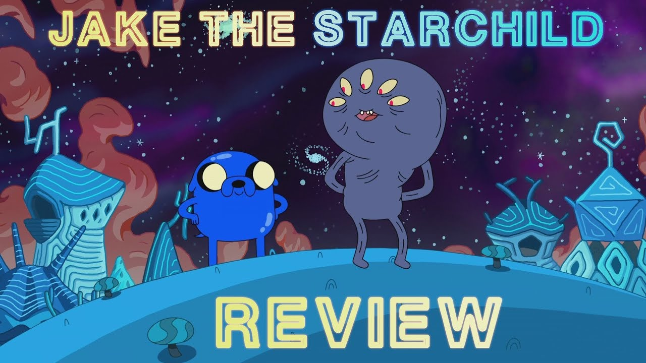 Adventure Time Review S10e10 Jake The Starchild Youtube