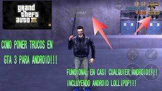 COMO PONER TRUCOS EN GTA 3 EN CASI CUALQUIER  ANDROID! INCLUYENDO ANDROID LOLLIPOP Y ¿6.0?