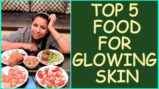 Skin Care: 5 Foods For Glowing Skin | Healthy & Super Foods Diets for Glowing Skin | Fat to Fab