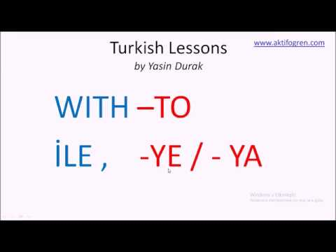 TURKISH LESSONS 14 - PREPOSITIONS- TO AND WITH- TÜRKÇE DERSLERİ- EDATLAR
