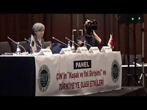 HUV ..ÇİN'in 'Kuşak ve Yol Girişimi' TÜRKİYE'YE OLASI ETKİLERİ Paneli