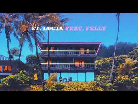 St. Lucia ft. Felly