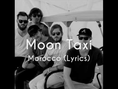 Moon Taxi - Morocco (Lyrics)