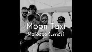 Moon Taxi - Morocco (Lyrics)
