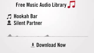 Hookah Bar - Silent Partner (YouTube Royalty-free Music Download)
