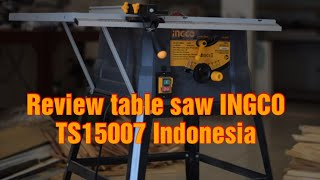 review INGCO TABLE SAW TS15007 indonesia