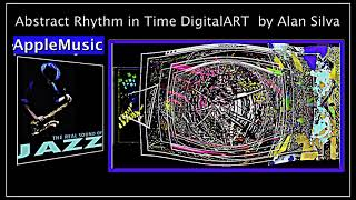 Youtube and Apple music jazz With Abstract Rhythm in Time DigitalART by Alan silva5