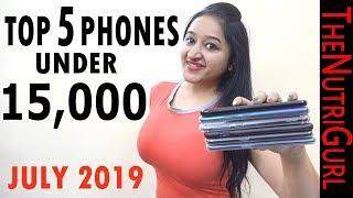 TOP 5 Phones Under 15000 In JULY 2019