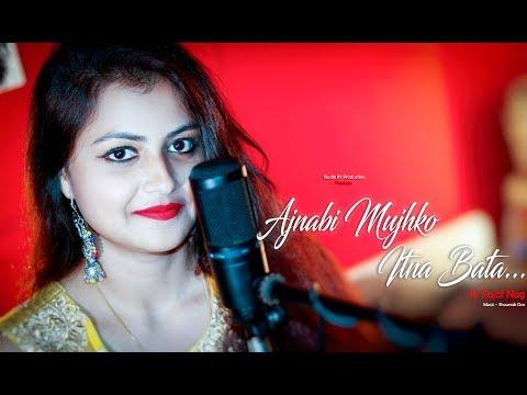 Ajnabi Mujhko Itna Bata (Cover) | Pyar To Hona Hi Tha | ft. Kajal Nag