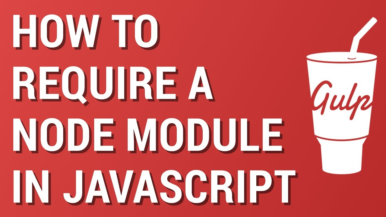 Gulp from Scratch: How to Require Node Modules