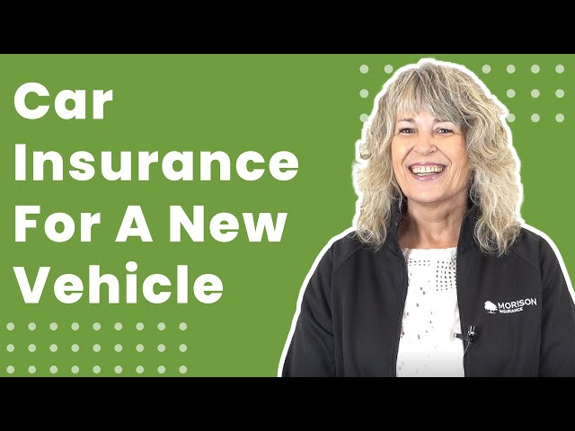 Car Insurance For A New Vehicle Explained