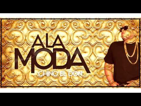 """Chino El Don - """"A La Moda"""""""