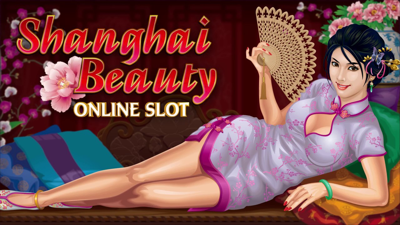 Shanghai Beauty | Euro Palace Casino Blog